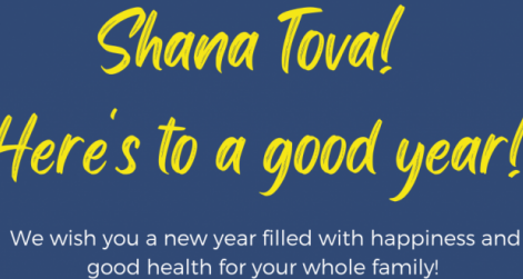 Text reads: Shana Tova! Here's to a good year! We wish you a new year filled with happiness and good health for your whole family. Text is on a blue background with an illustration of three lit candles.